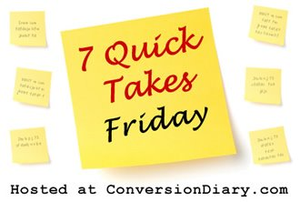 7_quick_takes